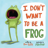 Cover of I Don\'t Want to Be a Frog cover