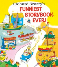 Book cover for Richard Scarry\'s Funniest Storybook Ever!