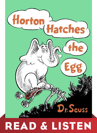 Horton Hatches the Egg: Read & Listen Edition