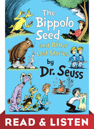 The Bippolo Seed and Other Lost Stories: Read & Listen Edition