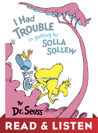 I Had Trouble in Getting to Solla Sollew: Read & Listen Edition