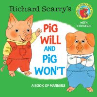 Book cover for Richard Scarry\'s Pig Will and Pig Won\'t