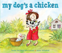 Cover of My Dog\'s a Chicken cover