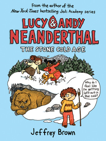Lucy & Andy Neanderthal: The Stone Cold Age