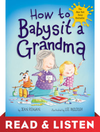 Book cover for How to Babysit a Grandma: Read & Listen Edition