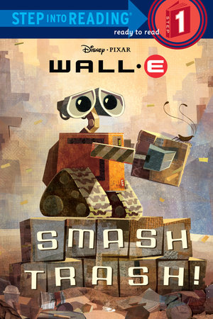 Step Into Reading Smash Trash Disney Pixar Wall E