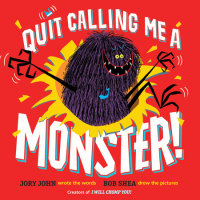 Book cover for Quit Calling Me a Monster!