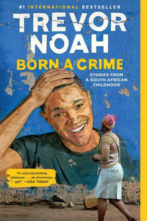 Born a Crime by Trevor Noah | Penguin Random House Canada