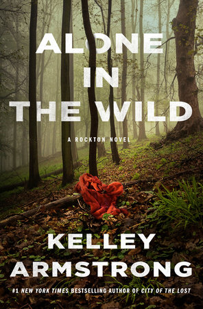 Alone in the Wild by Kelley Armstrong | Penguin Random House Canada