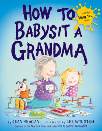 Book cover for How to Babysit a Grandma