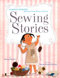 Book cover for Sewing Stories: Harriet Powers\' Journey from Slave to Artist