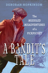 Book cover for A Bandit\'s Tale: The Muddled Misadventures of a Pickpocket