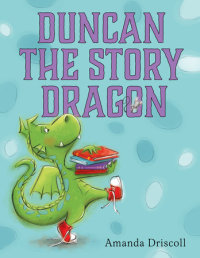 Cover of Duncan the Story Dragon cover