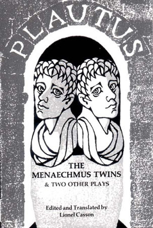 Menaechmus Twins And Two Other Plays by Plautus | Penguin Random ...