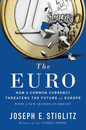 9bb61a0cb The Euro by Joseph E Stiglitz | Penguin Random House Canada