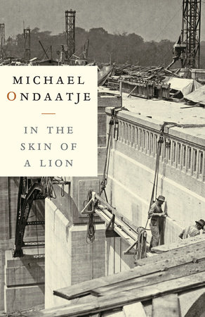 in the skin of a lion essays Throughout in the skin of a lion, michael ondaatje thoroughly develops his post-modernism view of heroes, villains and the conflicts that arise from their.