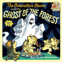 Book cover for The Berenstain Bears and the Ghost of the Forest