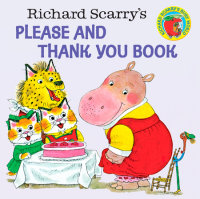 Book cover for Richard Scarry\'s Please and Thank You Book