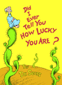 Book cover for Did I Ever Tell You How Lucky You Are?