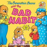 Book cover for The Berenstain Bears and the Bad Habit
