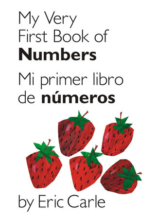 My Very First Book of Numbers / Mi primer libro de números