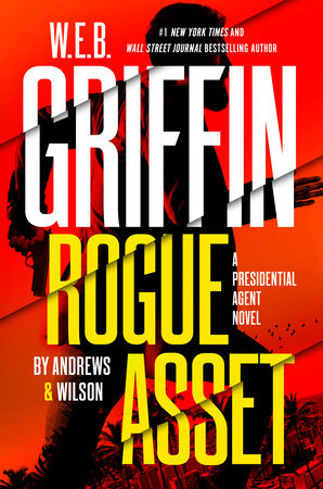 W. E. B. Griffin Rogue Asset by Andrews & Wilson