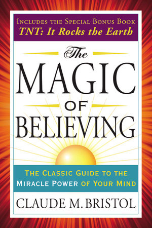 The Magic of Believing by Claude M. Britol