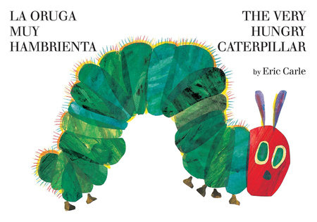 La oruga muy hambrienta/The Very Hungry Caterpillar