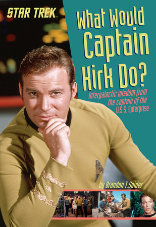 What Would Captain Kirk Do?
