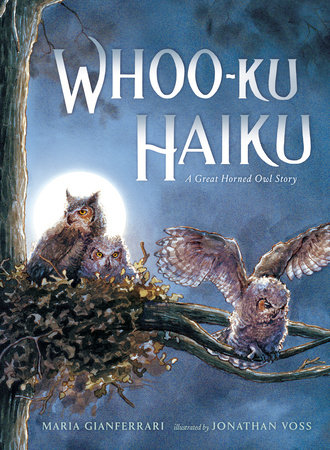 Whoo-Ku Haiku: A Great Horned Owl Story