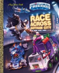 Book cover for Race Across Gotham City (DC Super Friends)