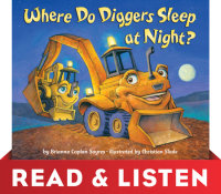 Book cover for Where Do Diggers Sleep at Night?: Read & Listen Edition