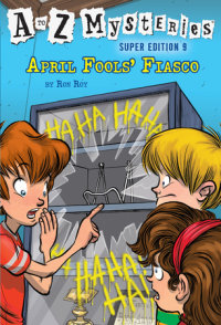 Book cover for A to Z Mysteries Super Edition #9: April Fools\' Fiasco