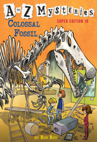 Book cover for A to Z Mysteries Super Edition #10: Colossal Fossil
