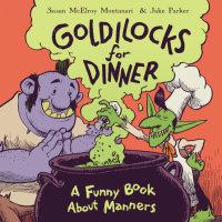 Cover of Goldilocks for Dinner cover