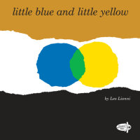 Book cover for Little Blue and Little Yellow