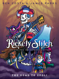 Cover of Rickety Stitch and the Gelatinous Goo Book 1: The Road to Epoli cover