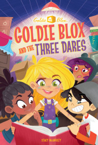 Book cover for Goldie Blox and the Three Dares (GoldieBlox)