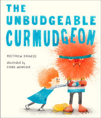Book cover for The Unbudgeable Curmudgeon