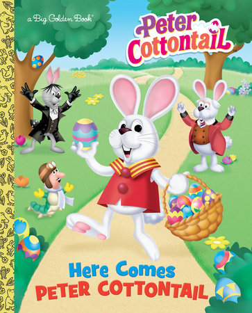 Here Comes Peter Cottontail Big Golden Book (Peter Cottontail)