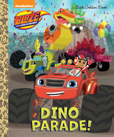 Dino Parade! (Blaze and the Monster Machines)
