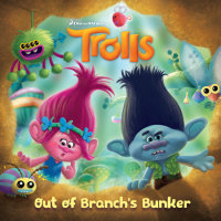 Cover of Out of Branch\'s Bunker (DreamWorks Trolls)