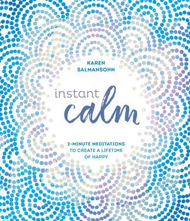 Instant Calm