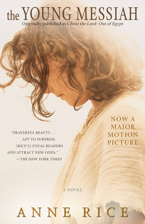 The Young Messiah (Movie tie-in) (originally published as Christ the Lord: Outof Egypt)