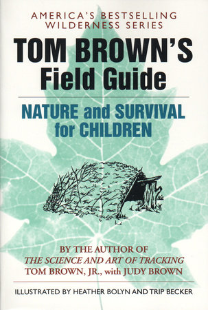 Tom Browns Field Guide To Nature And Survival For Children