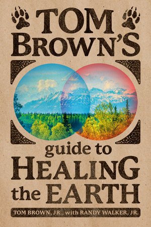 Cover image for Tom Brown's Guide to Healing the Earth