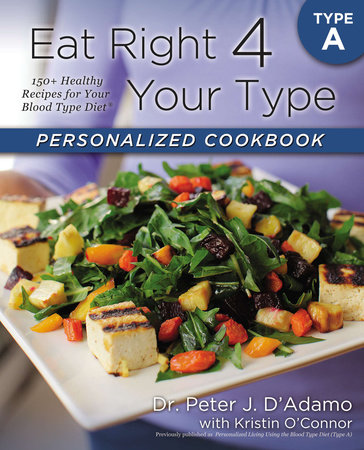 Eat Right 4 Your Type Personalized Cookbook Type A