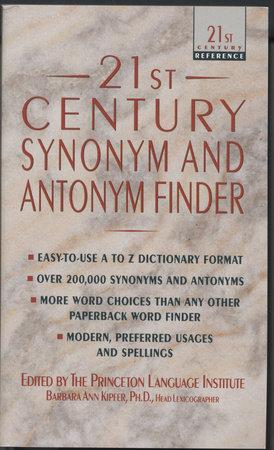 21st Century Synonym and Antonym Finder by Barbara Ann