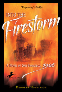 Book cover for Into the Firestorm: A Novel of San Francisco, 1906