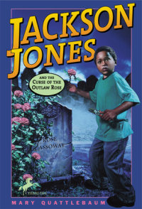 Book cover for Jackson Jones and the Curse of the Outlaw Rose